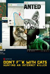 אל תתעסקו עם חתולים: המצוד אחר הרוצח מהאינטרנט